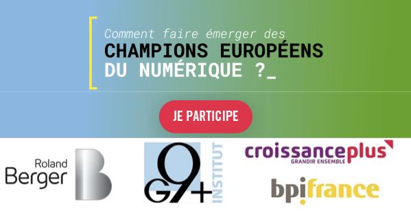 Comment faire émerger des champions européens du numérique ?